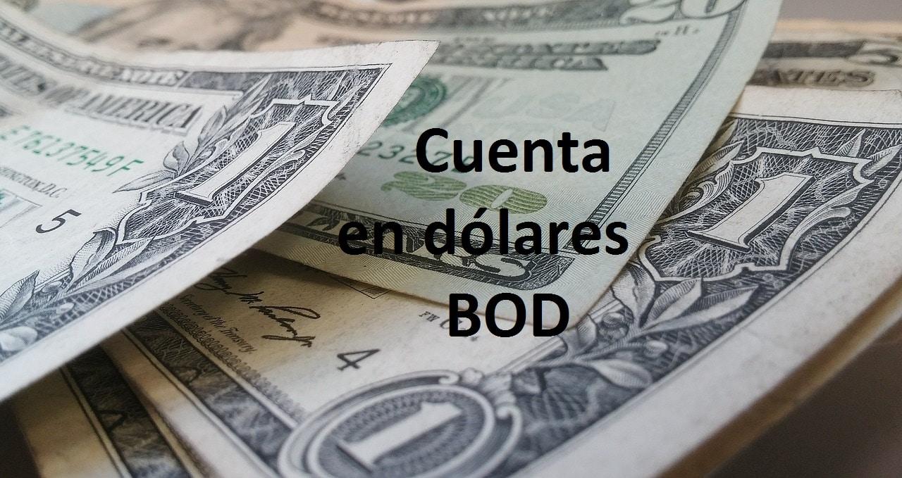 cuenta en dólares BOD